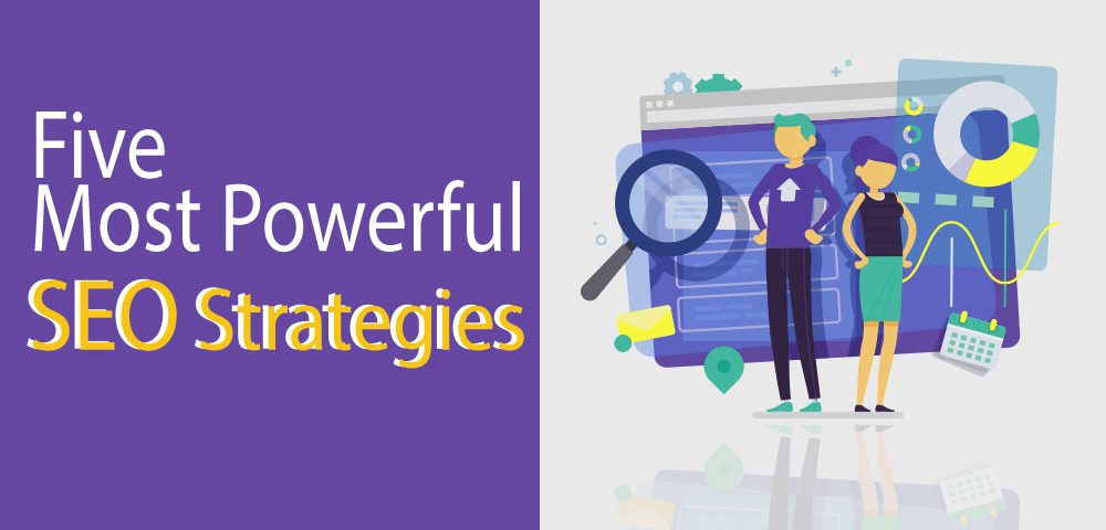 Five Most Powerful SEO Strategies